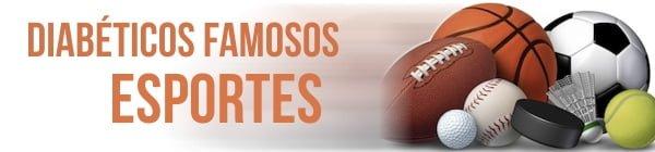 diabeticos famosos esportes